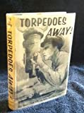 img - for Torpedoes away! book / textbook / text book