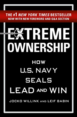 Extreme Ownership: How U.S. Navy SEALs Lead and Win [Leif Babin, Jocko Willink] (Tapa Blanda)