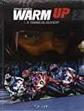 Warm up, Tome 2 : A tombeau ouvert