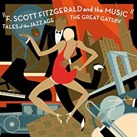 F. Scott Fitzgerald and the Music (Tales of the Jazz Age, The Great Gatsby)