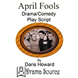April Fools (Drama/Comedy Play Script)
