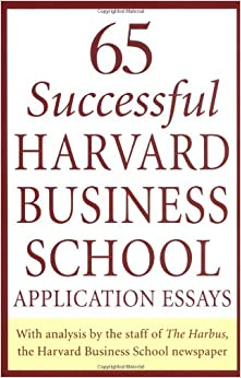 65 successful harvard business school application essays second edition