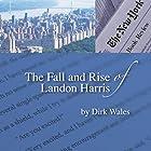 The Fall and Rise of Landon Harris Hörbuch von Dirk Wales Gesprochen von: Jamie Cutler