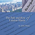 The Fall and Rise of Landon Harris | Dirk Wales
