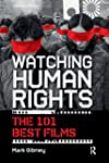 Watching Human Rights: The 101 Best F...