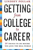 img - for Getting from College to Career: 90 Things to Do Before You Join the Real World [Paperback] [2007] (Author) Lindsey Pollak book / textbook / text book