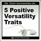 5 Positive Versatility Traits | [Tony Alessandra]