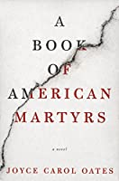A Book of American Martyrs: A Novel