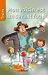 Mon voisin est un savant fou!: TireLire, la collection préférée des enfants de 8 à 10 ans ! par Heynickx