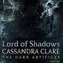 Lord of Shadows Audiobook by Cassandra Clare Narrated by To Be Announced