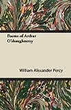 Poems of Arthur OShaughnessy