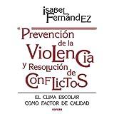 Prevención de la violencia y resolución de conflictos: El clima escolar como factor de calidad (Educacion Hoy)...
