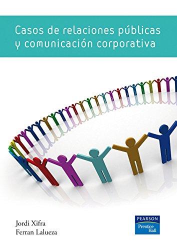 CASOS DE RELACIONES PUBLICAS Y COMUNICACION CORPORATIVA