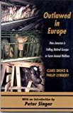 img - for Outlawed in Europe How America Is Falling Behind Europe in Farm Animal Welfare book / textbook / text book