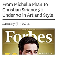 From Michelle Phan To Christian Siriano: 30 Under 30 in Art and Style (       UNABRIDGED) by Forbes Narrated by Ken Borgers