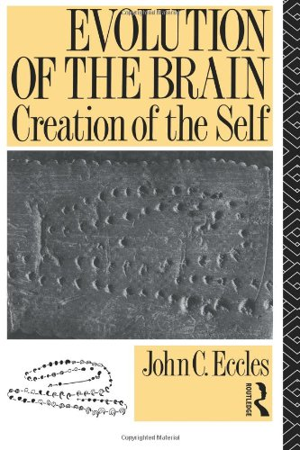 Evolution of the Brain: Creation of the Self, Eccles, John C.