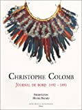 Christophe Colomb : Journal de bord, 1492-1493...