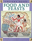 Food and Festivals (Ancient Egypt) (0750233737) by Ross, Stewart
