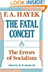 The Fatal Conceit: The Errors of Soci...