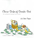 Classic Dishes of Decades Past: The Cookbook of Nostalgic House Favorites (1558672354) by Pappas, Lou Seibert