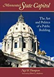 Minnesota's State Capitol: The Art and Politics of a Public Building (Minnesota Historic Sites Pamphlet Series,)