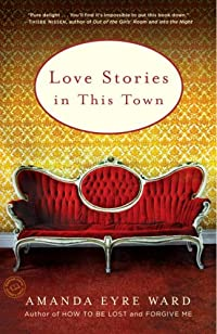 Love Stories In This Town by Amanda Eyre Ward ebook deal