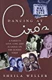 img - for Dancing at Ciro's: A Family's Love, Loss, and Scandal on the Sunset Strip book / textbook / text book
