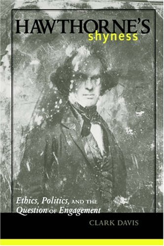 Hawthorne's Shyness: Ethics, Politics, and the Question of Engagement