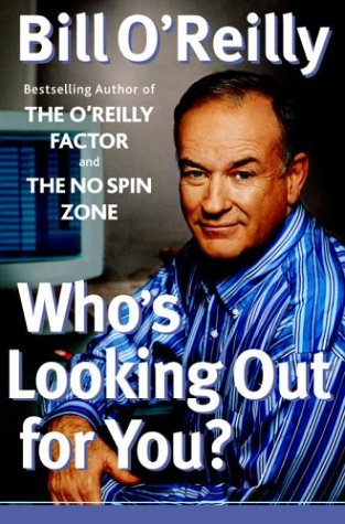 Who's Looking Out for You?, BILL O'REILLY