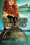 img - for Highlander Betrayed (Guardians of the Targe Book 1) book / textbook / text book