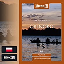 Orinoko Audiobook by Arkady Fiedler Narrated by Roch Siemianowski