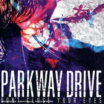 Don't Close Your Eyes by Parkway Drive (2007) Audio CD