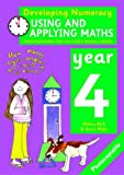 Using and Applying Maths: Year 4 (Developing Numeracy S.)