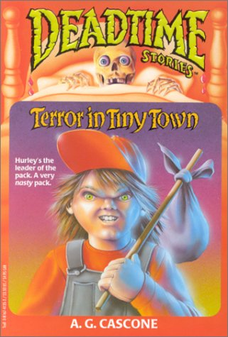 Terror in Tiny Town (Deadtime Stories , No 1), A. G. Cascone
