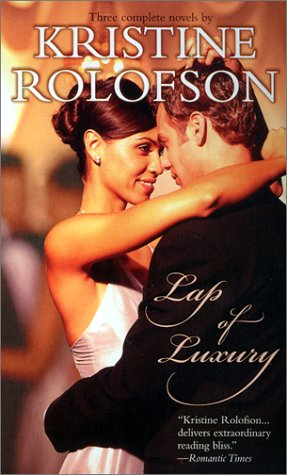 Lap of Luxury, KRISTINE ROLOFSON