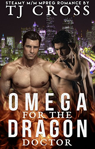 Omega For The Dragon Doctor: A Sweet & Steamy M/M Gay Mpreg Shifter Paranormal Romance PDF