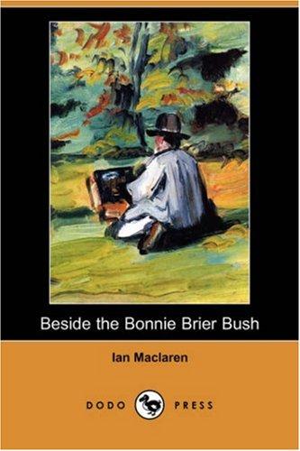 Beside the Bonnie Brier Bush (Dodo Press)