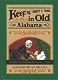 img - for Keeping Hearth & Home in Old Alabama: A Practical Primer for Daily Living book / textbook / text book