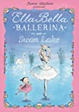 img - for Ella Bella Ballerina and Swan lake (Ella Bella Ballerina Series) book / textbook / text book