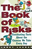 The Book of Risks: Fascinating Facts About the Chances We Take Everyday
