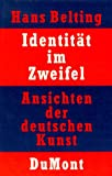 Identitat im Zweifel: Ansichten der deutschen Kunst (German Edition) (3770148959) by Belting, Hans