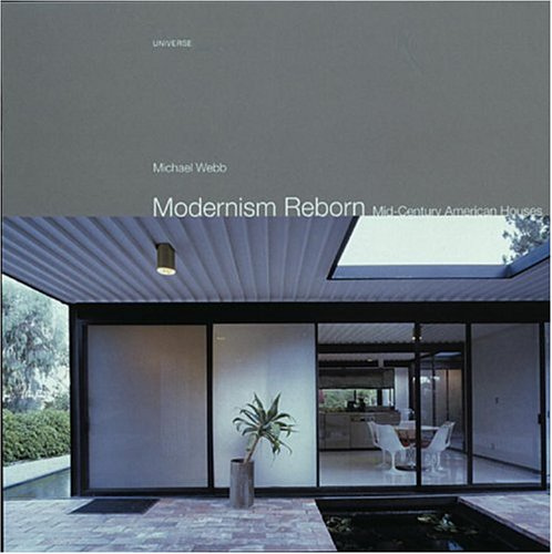 Modernism Reborn: Mid-Century American Houses