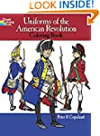Uniforms of the American Revolution C...