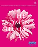 The Women's Health Bible: An Essential Guide to Health and Wellbeing for Every Woman
