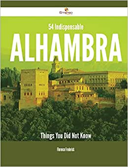 54 Indispensable Alhambra Things You Did Not Know