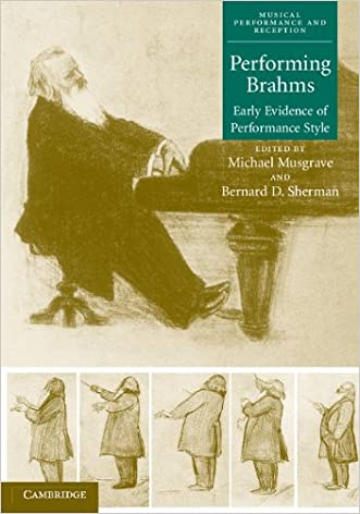 Performing Brahms: Early Evidence of Performance Style (Musical Performance and Reception)