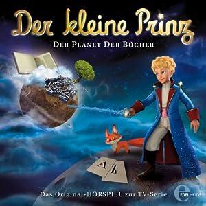 Der Planet der Bücher (Der kleine Prinz 11) Hörspiel