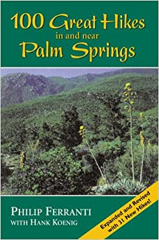 100 Great Hikes in and Near Palm Springs: Philip Ferranti