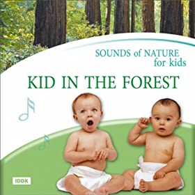 Sounds of nature for kids kid in the forest nature sounds amazon es