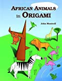 African Animals in Origami (0486269779) by Montroll, John